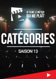 JE FILME LE MÉTIER QUI ME PLAIT - Les catégories du concours saison 13