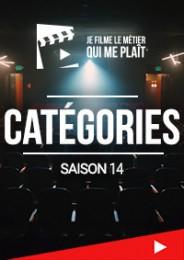 Les catégories du concours JE FILME LE MÉTIER QUI ME PLAÎT - Saison 14